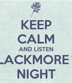 Poster: KEEP CALM AND LISTEN BLACKMORE´S NIGHT