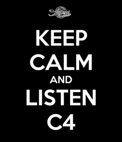 Poster: KEEP CALM AND LISTEN C4