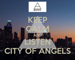 Poster: KEEP CALM AND LISTEN CITY OF ANGELS