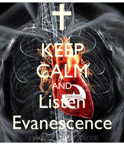 Poster: KEEP CALM AND Listen Evanescence