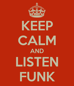 Poster: KEEP CALM AND LISTEN FUNK