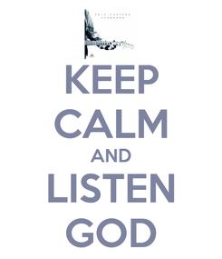 Poster: KEEP CALM AND LISTEN GOD