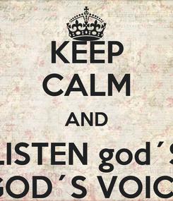 Poster: KEEP CALM AND LISTEN god´S GOD´S VOICE