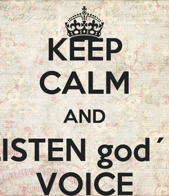 Poster: KEEP CALM AND LISTEN god´S VOICE