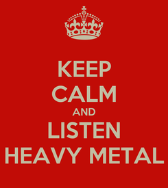 Poster: KEEP CALM AND LISTEN HEAVY METAL