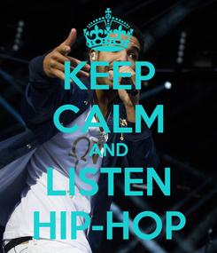 Poster: KEEP CALM AND LISTEN HIP-HOP