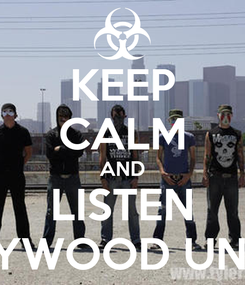 Poster: KEEP CALM AND LISTEN HOLLYWOOD UNDEAD