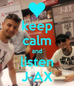Poster: keep calm and listen J-AX
