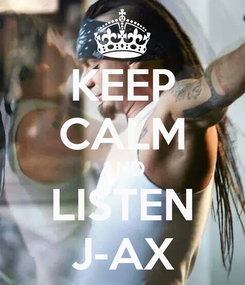 Poster: KEEP CALM AND LISTEN J-AX