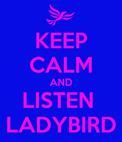 Poster: KEEP CALM AND LISTEN  LADYBIRD