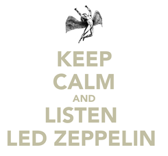 Poster: KEEP CALM AND LISTEN  LED ZEPPELIN