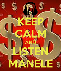 Poster: KEEP CALM AND LISTEN MANELE