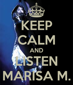 Poster: KEEP CALM AND LISTEN MARISA M.