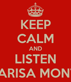Poster: KEEP CALM AND LISTEN MARISA MONTE