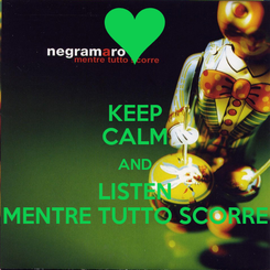 Poster: KEEP CALM AND LISTEN MENTRE TUTTO SCORRE