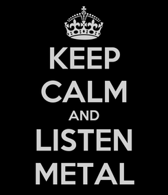 Poster: KEEP CALM AND LISTEN METAL