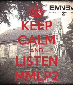 Poster: KEEP CALM AND LISTEN MMLP2