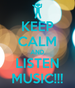 Poster: KEEP CALM AND LISTEN MUSIC!!!