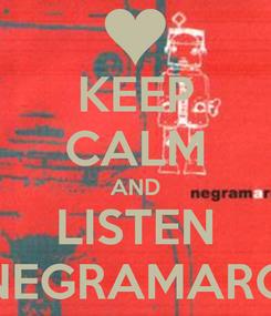 Poster: KEEP CALM AND LISTEN NEGRAMARO