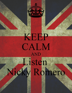 Poster: KEEP CALM AND Listen  Nicky Romero