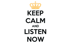 Poster: KEEP CALM AND LISTEN NOW
