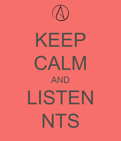 Poster: KEEP CALM AND LISTEN NTS