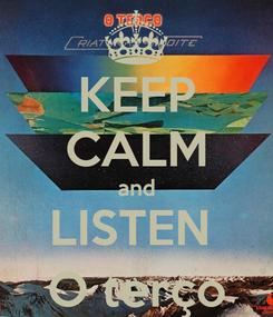 Poster: KEEP CALM and LISTEN  O terço
