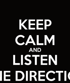 Poster: KEEP CALM AND LISTEN ONE DIRECTION