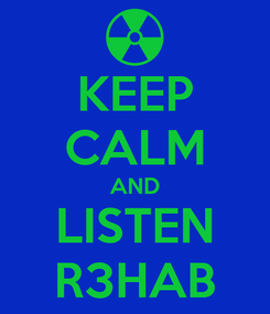 Poster: KEEP CALM AND LISTEN R3HAB