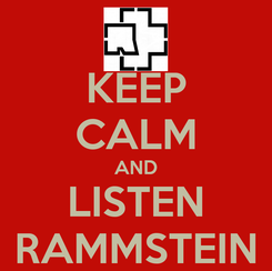 Poster: KEEP CALM AND LISTEN RAMMSTEIN