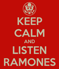 Poster: KEEP CALM AND LISTEN RAMONES