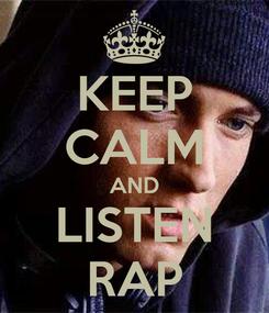 Poster: KEEP CALM AND LISTEN RAP
