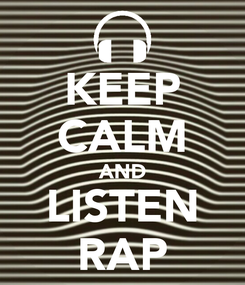 Poster: KEEP CALM AND LISTEN RAP