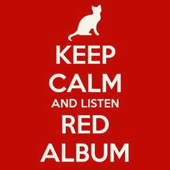 Poster: KEEP CALM AND LISTEN RED ALBUM