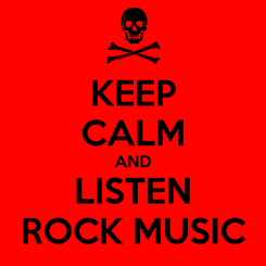 Poster: KEEP CALM AND LISTEN ROCK MUSIC