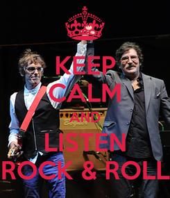 Poster: KEEP CALM AND LISTEN ROCK & ROLL