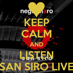 Poster: KEEP CALM AND LISTEN SAN SIRO LIVE