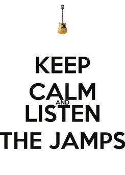 Poster: KEEP CALM AND LISTEN THE JAMPS