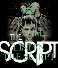 Poster: KEEP CALM AND LISTEN THE SCIRPT