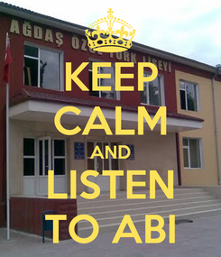 Poster: KEEP CALM AND LISTEN TO ABI
