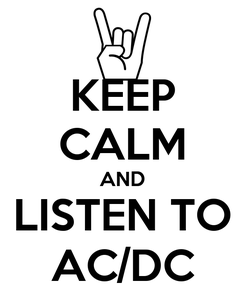Poster: KEEP CALM AND LISTEN TO AC/DC