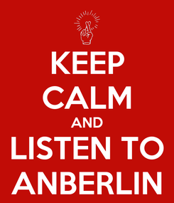 Poster: KEEP CALM AND LISTEN TO ANBERLIN