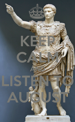Poster: KEEP CALM AND LISTEN TO AUGUST