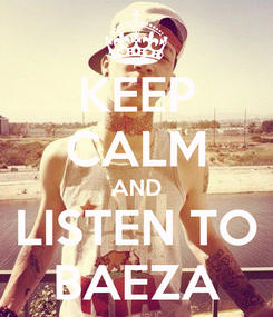 Poster: KEEP CALM AND LISTEN TO BAEZA
