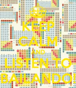 Poster: KEEP CALM AND LISTEN TO BAILANDO!