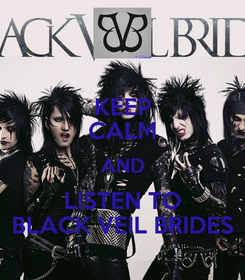 Poster: KEEP CALM AND LISTEN TO BLACK VEIL BRIDES