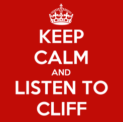 Poster: KEEP CALM AND LISTEN TO CLIFF