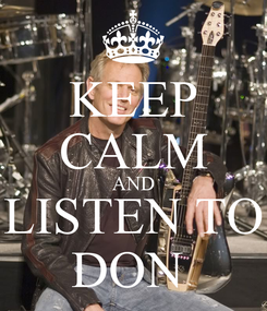Poster: KEEP CALM AND LISTEN TO DON