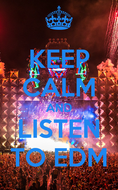 Poster: KEEP CALM AND LISTEN TO EDM
