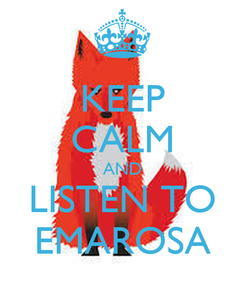 Poster: KEEP CALM AND LISTEN TO EMAROSA